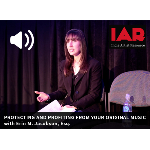 Protect and Profit from Your Original Music - Indie Artist Resource - Erin M. Jacobson, Esq.  (Audio)