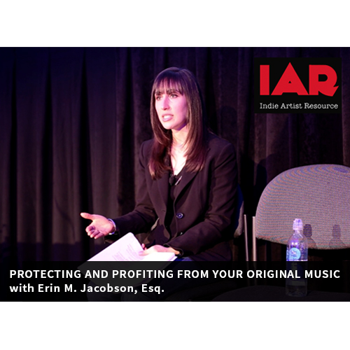 "Indie Artist Resrouce presents ""Protecting and Profiting from Your Original Music"" with Erin M. Jacobson, Esq."